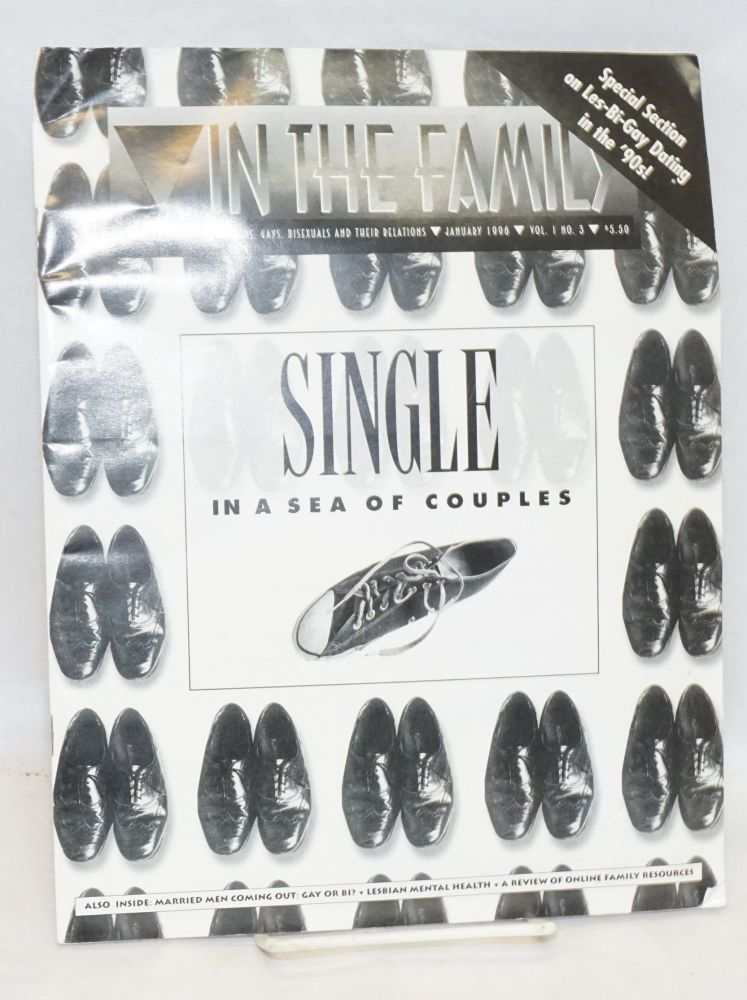 In the Family: a magazine for lesbians, gays, bisexuals and their relations vol. 1, #3, January 1996. Laura M. Markowitz, Jose Feteirro Sylvia Cole, Rob Banaszak.