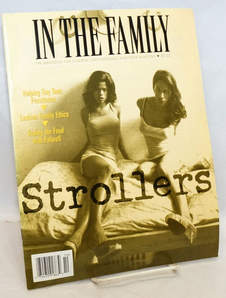 In the Family: a magazine for lesbians, gays, bisexuals and their relations vol. 5, #2, October 1999. Laura M. Markowitz, Jenifer Firestone Gary mallon, Bradley David.