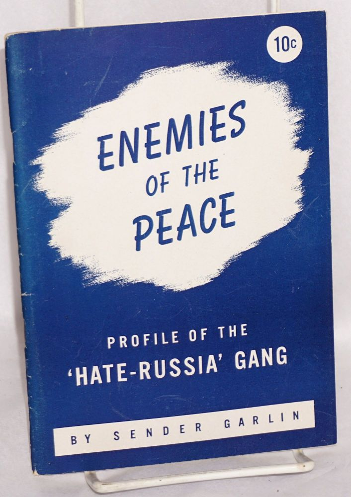 Enemies of the peace; profile of the 'hate-Russia' gang. Sender Garlin.