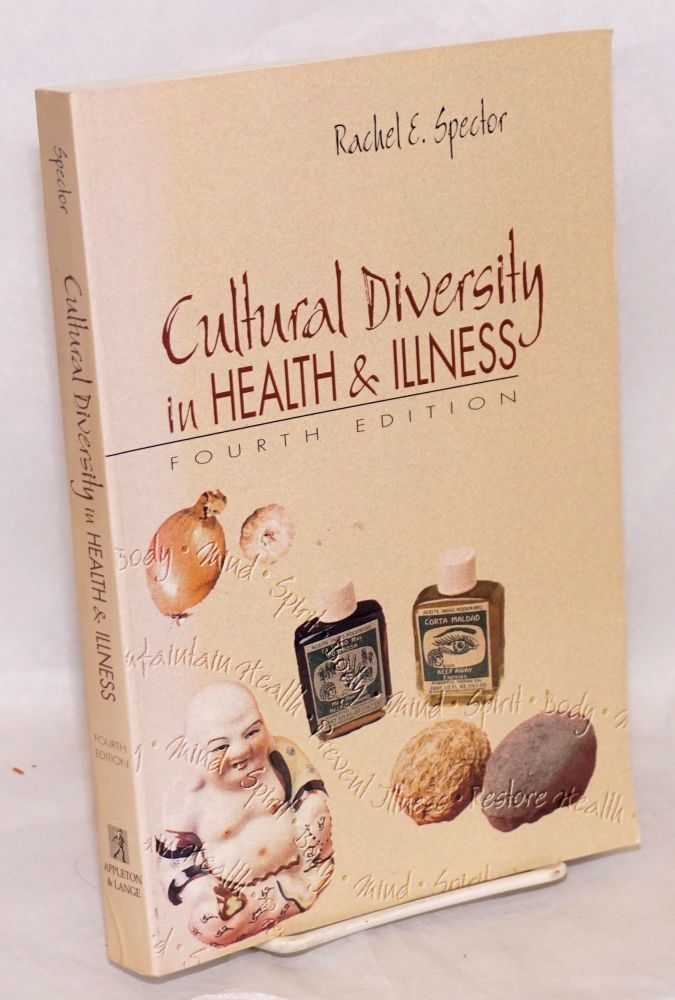 Cultural Diversity in Health and Illness: fourth edition. Rachel E. Spector.