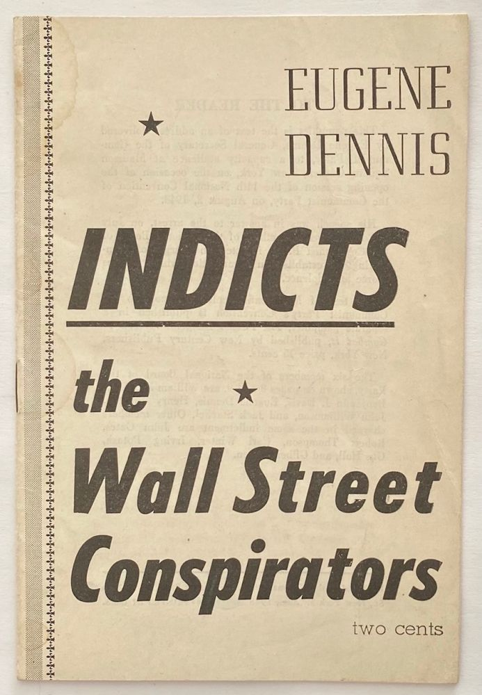 Eugene Dennis indicts the Wall Street conspirators. Eugene Dennis.