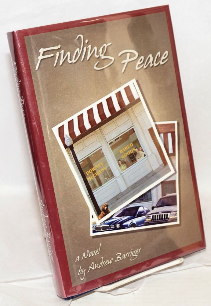 Finding Peace: a novel. Andrew Barriger.