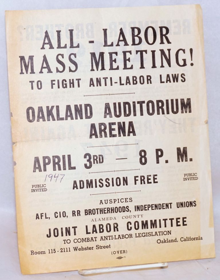All - labor mass meeting! To fight anti-labor laws. Oakland Auditorium Arean, April 34rd - 8 p.m. Alameda County Joint Labor Committee to Combat Anti-Labor Legislation.
