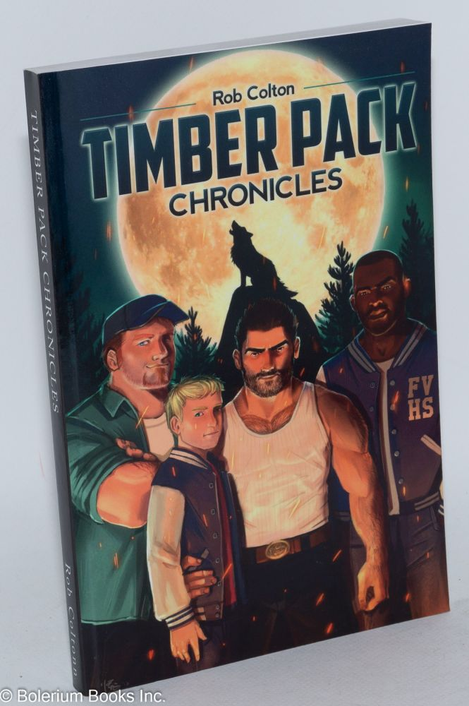 Timber Pack Chronicles: book 1. Rob Colton.