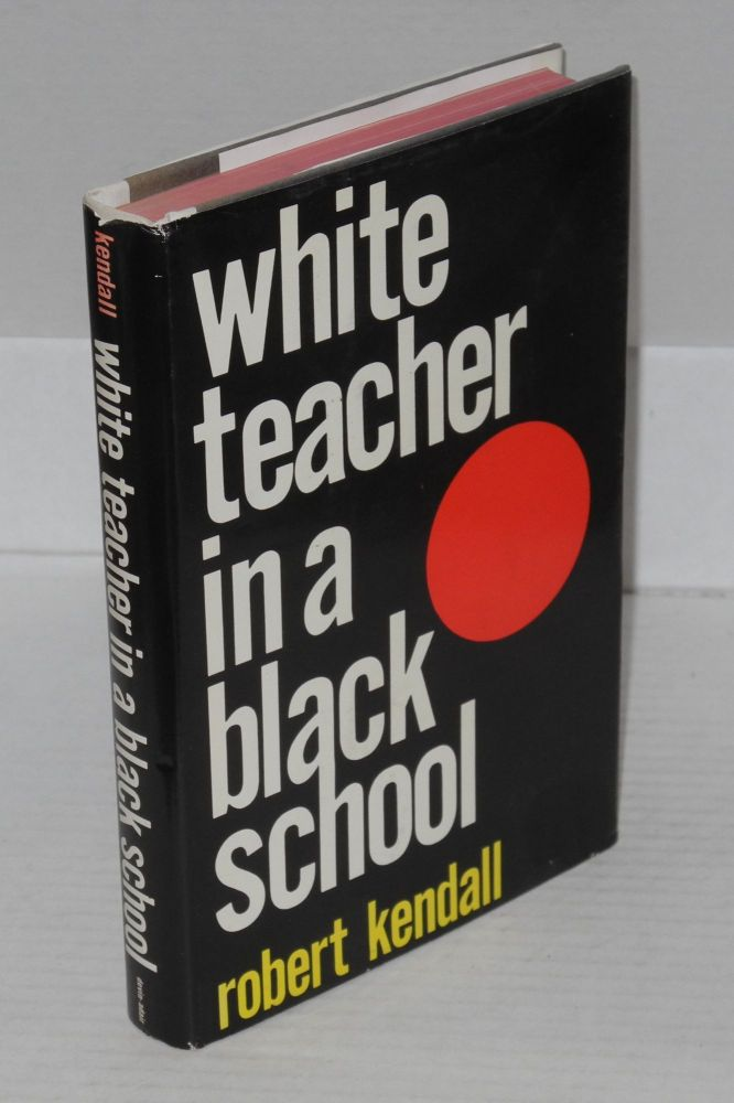 White teacher in a black school. Robert Kendall.