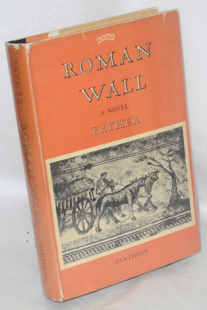 Roman wall; a novel. Bryher, Winifred Ellerman.