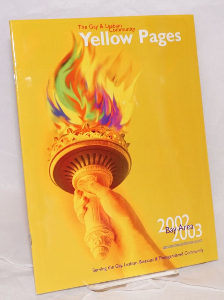 The Gay & Lesbian Community Yellow Pages Bay Area 2002/2003 serving the gay, lesbian, bisexual & transgendered community
