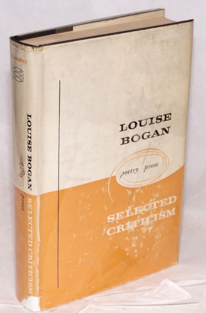 Selected Criticism: poetry and prose. Louise Bogan.