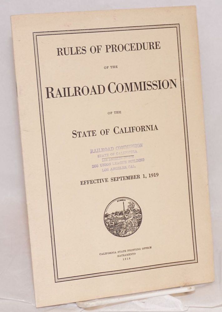 Rules of Procedure Governing Formal Proceedings before the Railroad Commission of the State of California; Effective September 1, 1919
