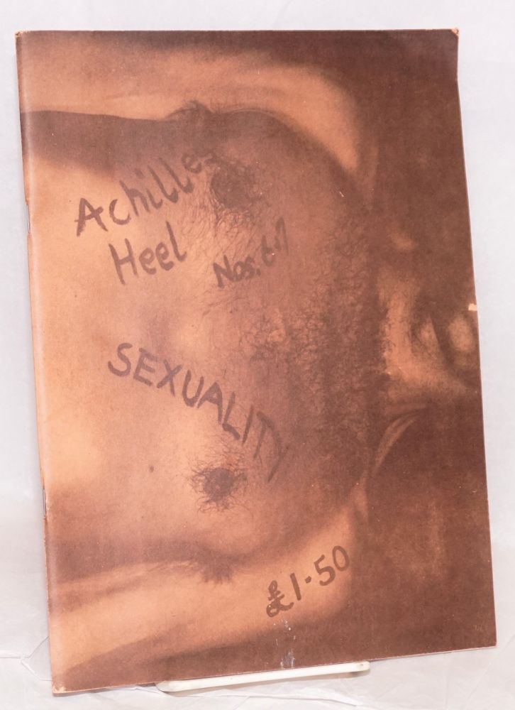 Achilles Heel: an anti-sexist men's magazine #6&7; Sexuality issue [double issue]