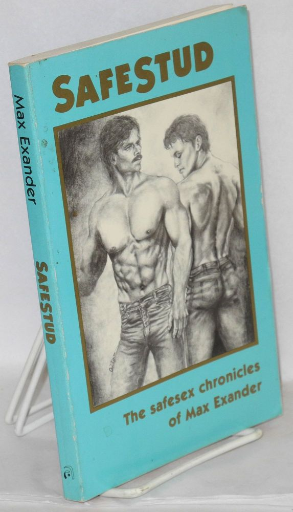 Safe stud; the safesex chronicles of Max Exander. Max Exander, Paul Reed.