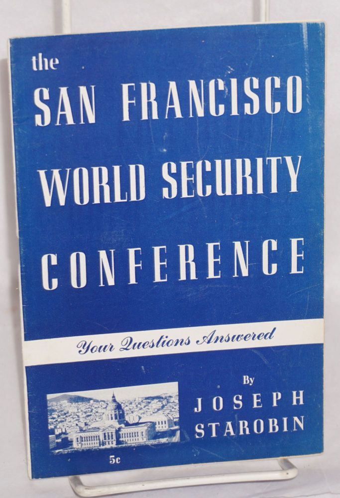 The San Francisco World Security Conference, your questions answered. Joseph Starobin.