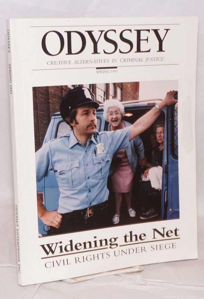 Odyssey: Creative Alternatives in Criminal Justice. Spring 1993, Widening the Net; Civil Rights under Siege. Luke Janusz, publisher.