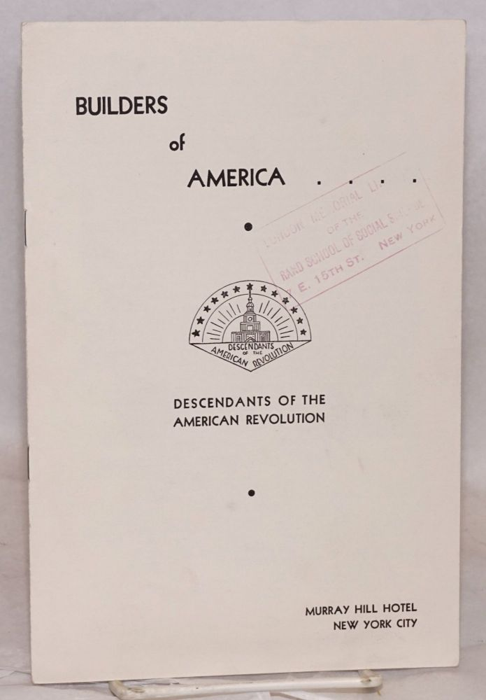 Builders of America, Descendants of the American Revolution. Foreword by Kirtley F. Mather. Descendants of the American Revolution, Kirtley F. Mather.
