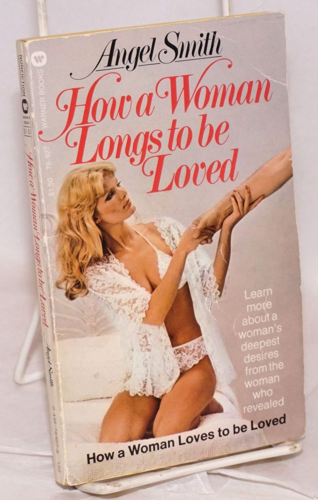 How a Woman Longs to be Loved. Angel Smith.