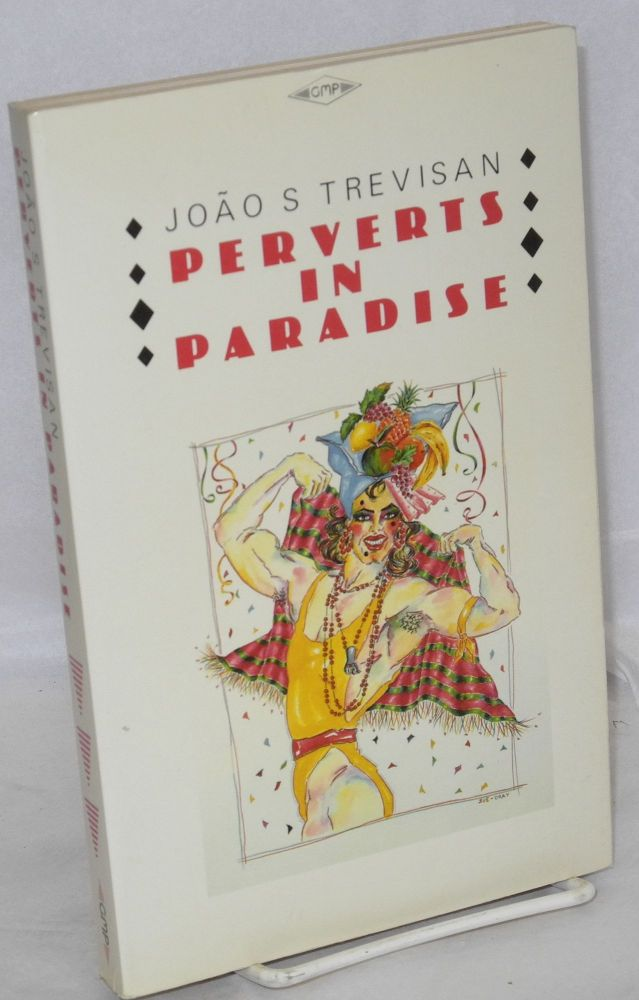 Perverts in paradise; translated by Martin Foreman. Joao S. Trevisan.