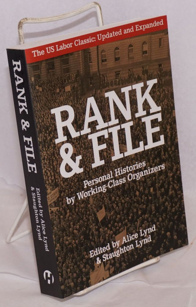 Rank and file; personal histories by working-class organizers. Undated edition. Alice Lynd, eds Staughton Lynd.