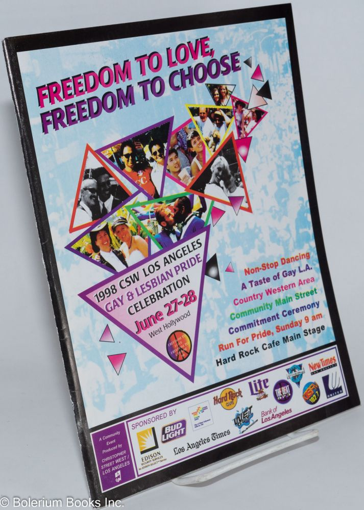 The 1998 CSW Los Angeles Gay and Lesbian Pride Celebration: Freedom to Love, Freedom to Choose; June 27 & 28, 1998, West Hollywood, CA, official souvenir program,