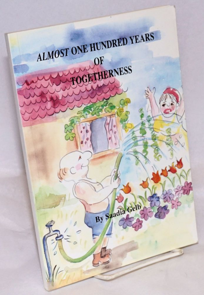 Almost one hundred years of togetherness. Edited by Arlene Platsky Aviram. Saadia Gelb.