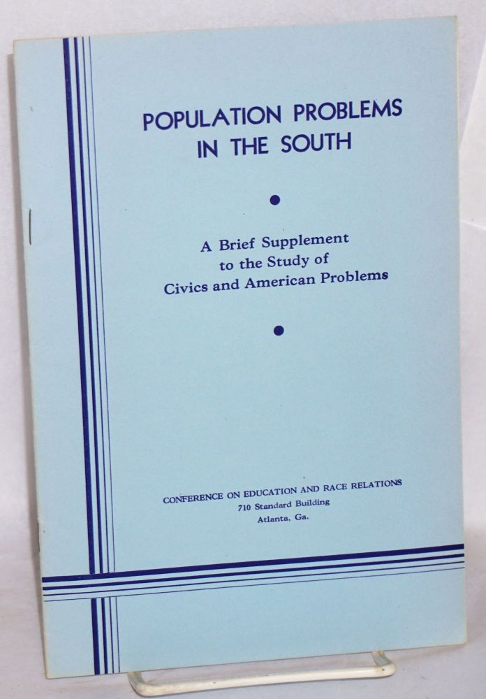 Population problems in the South; a brief supplement to the study of civics and American problems. Conference on Education, Race Relations.