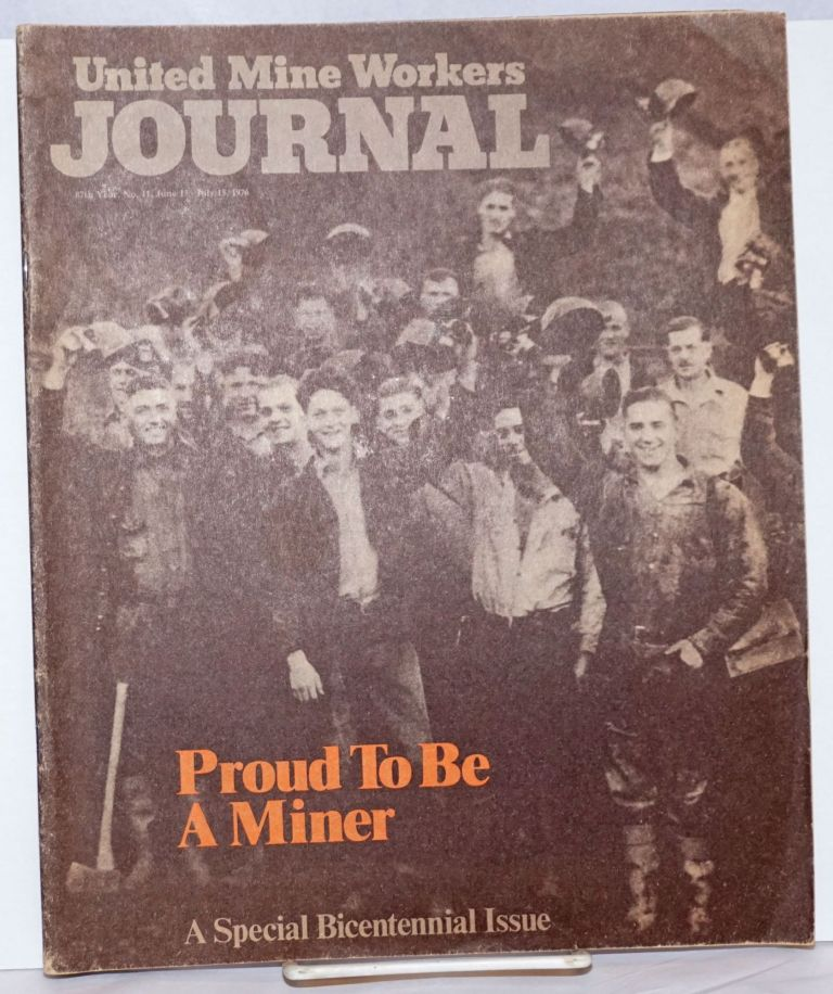 Proud to be a miner, the story of the United Mine Workers of America. A special bicentennial issue. United Mine Workers of America.