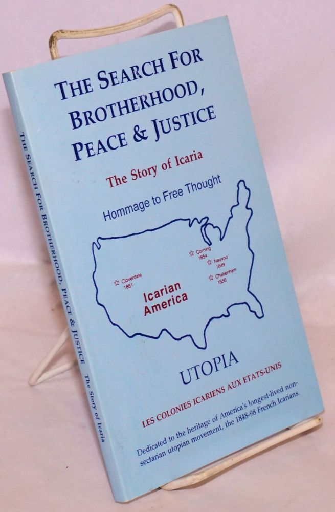 The search for bortherhood, peace & justice. The story of Icaria. Hommage to Free Thought. Lillian M. Snyder.