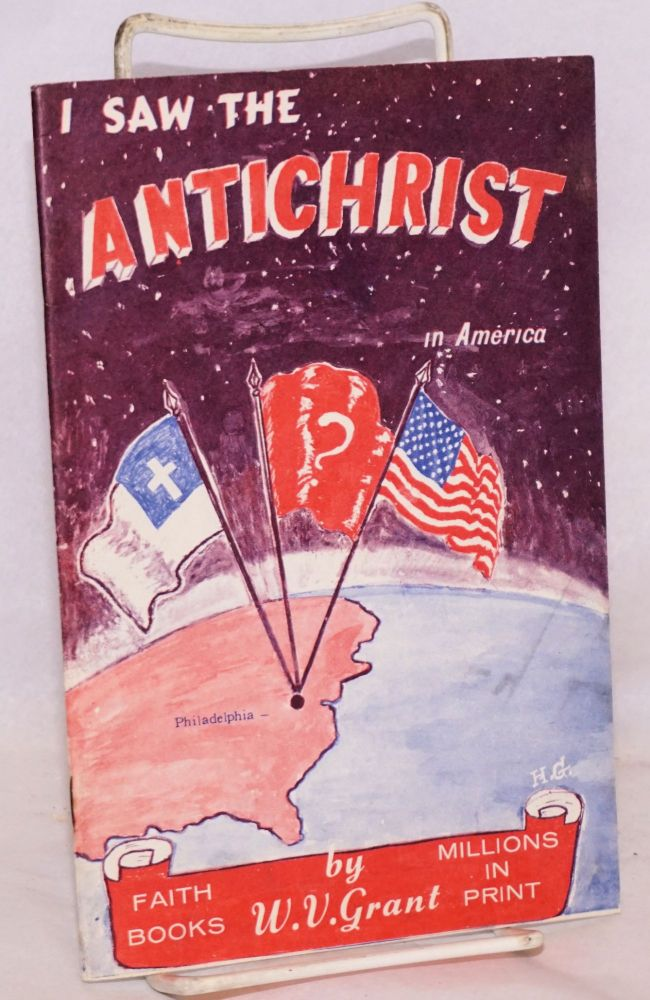 I saw the Antichrist in America. W. V. Grant, Walter Vinson.
