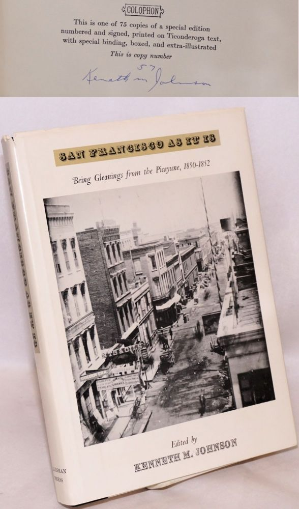 San Francisco as It Is, Being Gleanings from The Picayune 1850-1852. Kenneth M. Johnson.