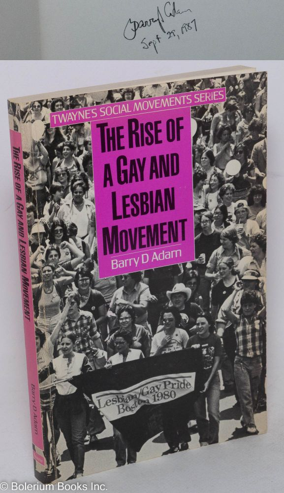 The Rise of a Gay and Lesbian Movement [signed]. Barry D. Adam.