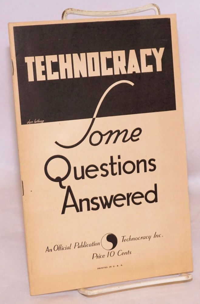 Technocracy, some questions answered. Martha Adamson, comp Raymond I. Moore.