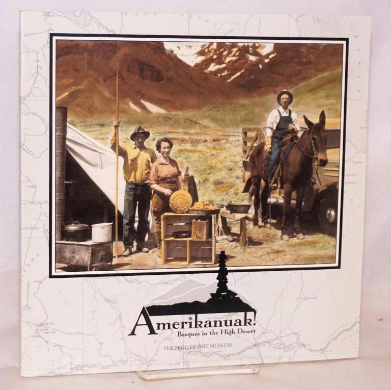Amerikanuak! Basques in the High Desert. Second edition. Robert G. Boyd, text.