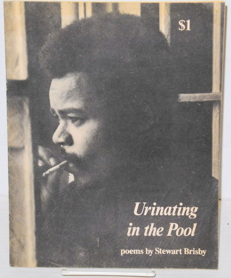 Urinating in the pool; poems. Stewart Brisby.