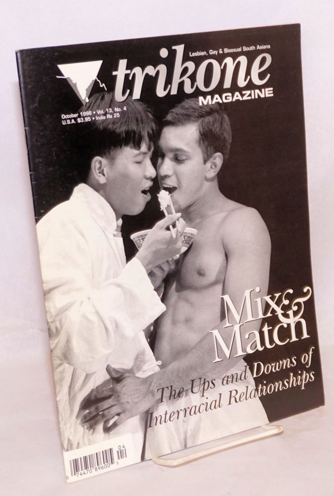 Trikone Magazine: lesbian, gay & bisexual South Asians vol. 13, no. 4, October 1998; Mix & Match; the ups and downs of interracial relationships