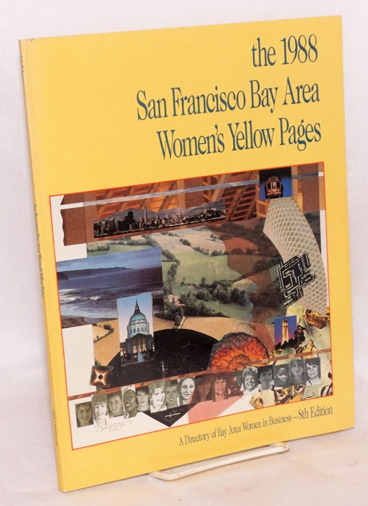 The 1988 San Francisco Bay Area Women's Yellow Pages a directory of Bay Area Women in Business - 8th edition