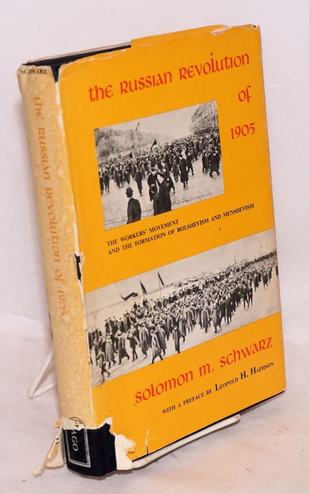The Russian Revolution of 1905: the Workers' Movement and the formation of Bolshevism and Menshevism. Solomon M. Schwarz, Gertrude Vakar.