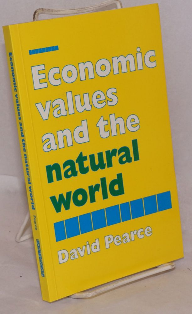 Economic Values and the Natural World. David Pearce.