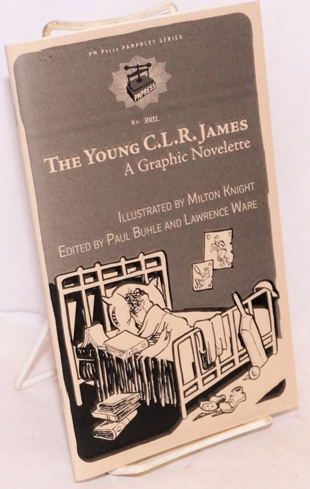 The Young C.L.R. James: A Graphic Novelette. Milton Knight, Paul Buhle, Lawrence Ware.