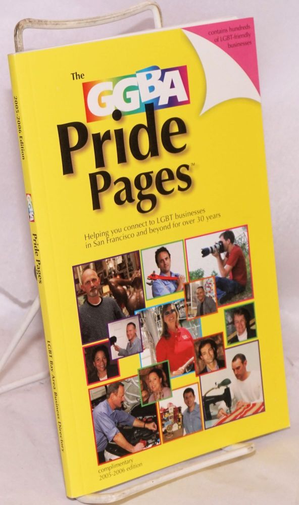 The GGBA Pride Pages 2005-2006 edition helping you connect to LGBT businesses in San Francisco and beyond