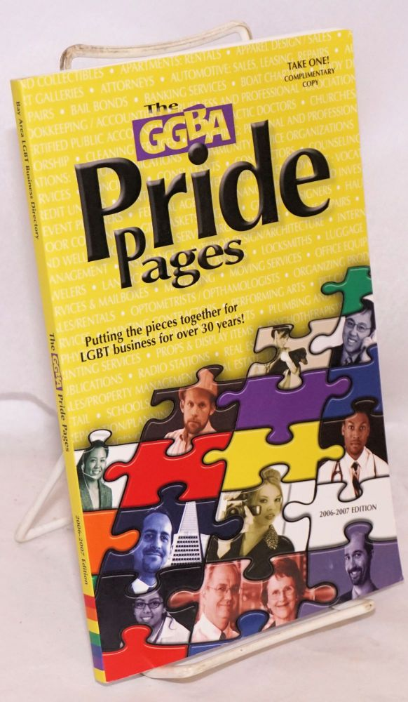 The GGBA Pride Pages 2006-2007 edition helping you connect to LGBT businesses in San Francisco and beyond