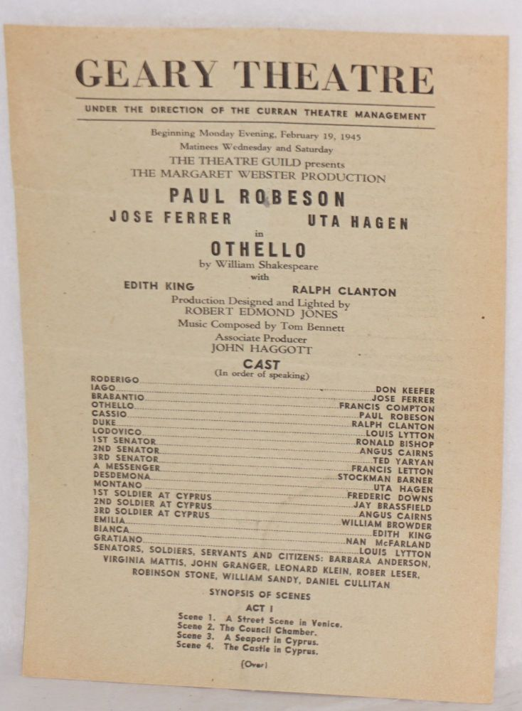 Geary Theatre; under the direction of the Curran Theatre Management, beginning Monday evening, February 19, 1945, matinees Wednesday and Saturday, the Theatre Guild presents the Margaret Webster production, Paul Robeson, Jose Ferrer and Utah Hagen in Othello. Paul Robeson.