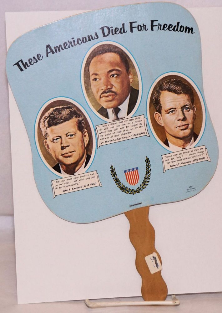 These Americans Died for Freedom [funeral/church hand fan] Kennedy, King & Kennedy. Carr Robinson, Inc Robinson Funeral Home.