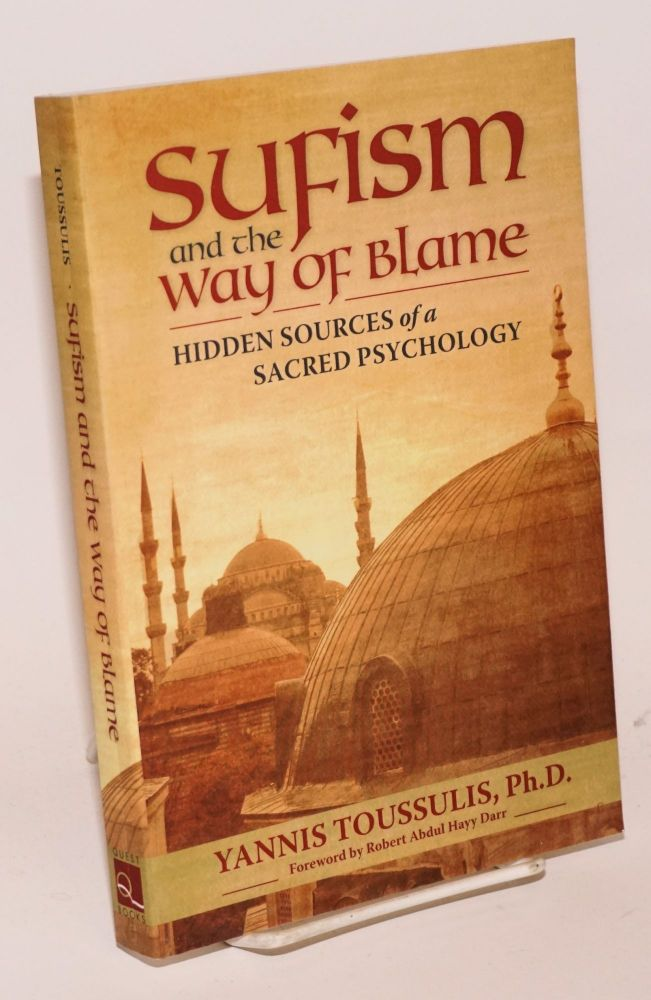 Sufism and the way of blame: hidden sources of a sacred psychology. Yannis Toussulis.