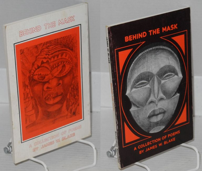 Behind the mask; a collection of poems. Cover designed by Karen Johnson. James W. Blake.