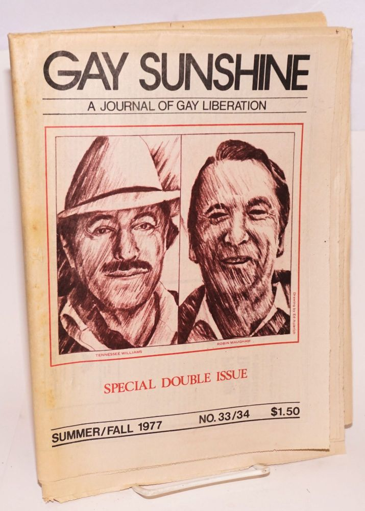 Gay Sunshine; a journal of gay liberation, #33/34 Summer/Fall 1977; special double issue. Winston Leyland, Robin Maugham Tennessee Williams, Dennis Cooper, Allen Ginsberg.