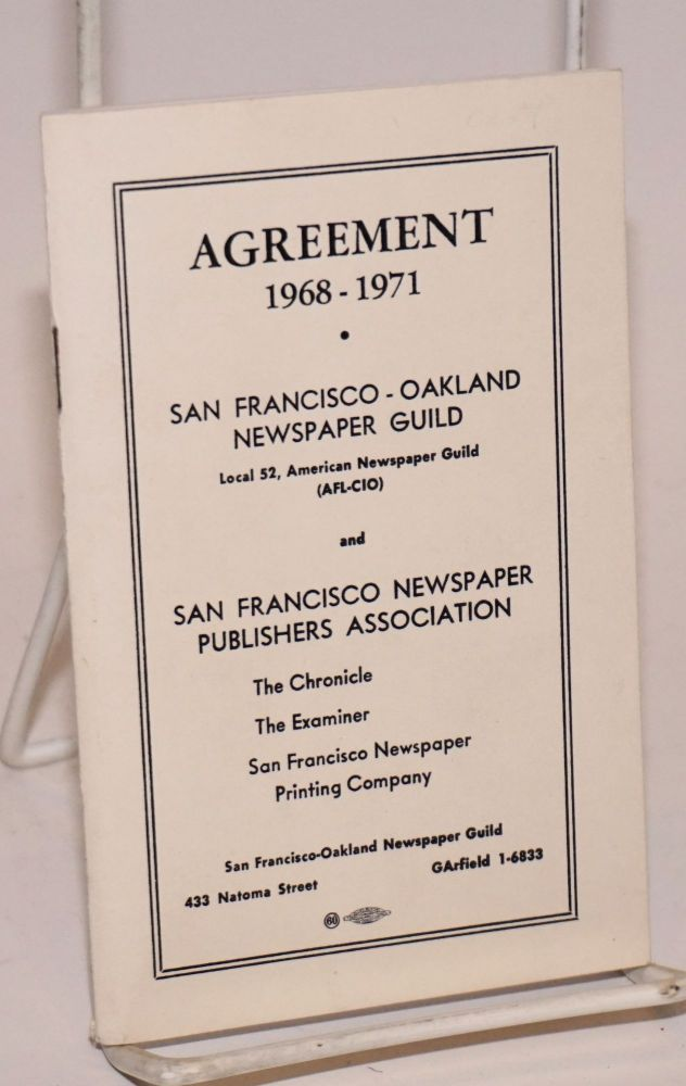 Agreement, 1968-1971: San Francisco-Oakland Newspaper Guild and San Francisco Newspaper Publishers Association