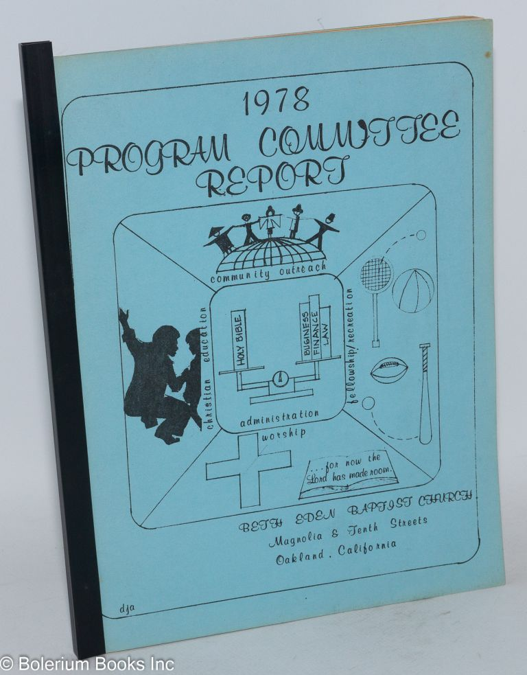1978 Program Committee Report: Beth Eden Baptist Church Magnolia & Tenth Streets, Oakland, California