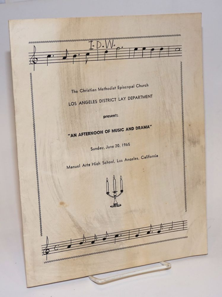 """The Christian Methodist Episcopal Church Los Angeles Lay District presents: """"An Afternoon of Music and Drama"""" [program booklet] Sunday, June 20, 1965, Manuel [sic] Arts High School, Los Angeles, California"""