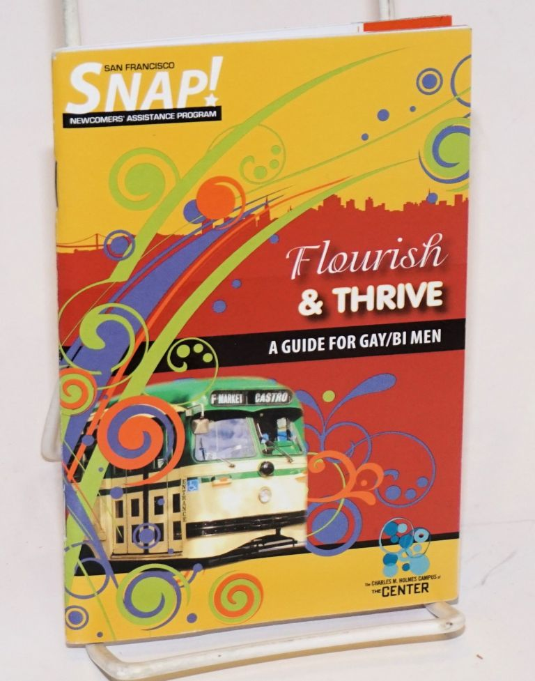 Snap! San Francisco Newcomers Assistance Program Flourish and thrive; a guide for gay/bi men