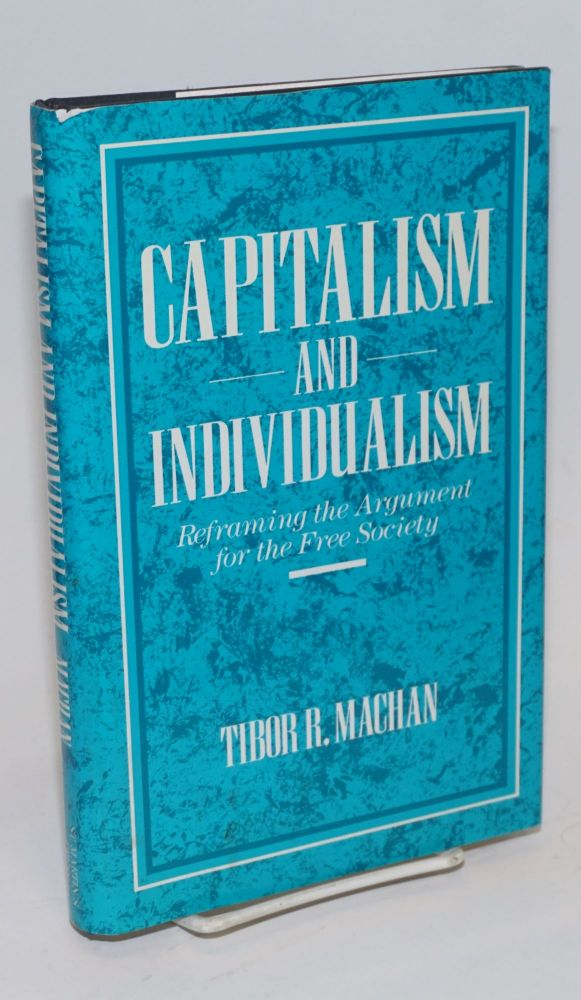 Capitalism and Individualism: reframing the argument for the free society. Tibor R. Machan.