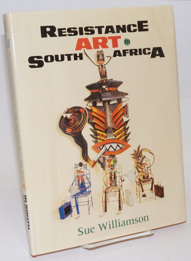 Resistance Art in South Africa. Sue Williamson.